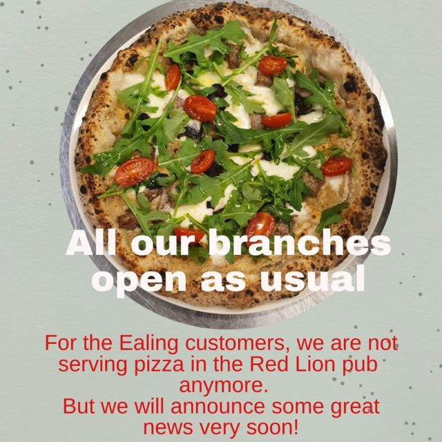 Service as usual in all our branches. For our Ealing customers, we are only serving pizza in our shop or in the near Brentford branch. Soon we will announce some news #staytuned #cantsaymore
