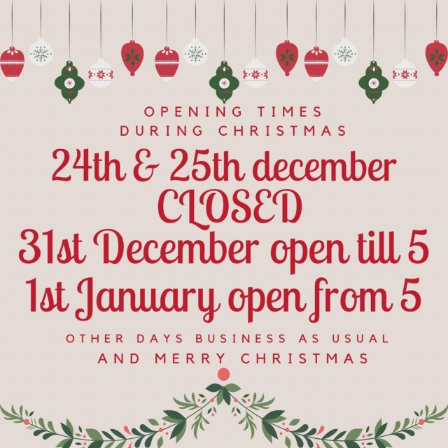 Opening times during Christmas across all our branchesWe'll be closed Christmas Eve and Christmas Day, half day on NYE and New Year's Day.In the meantime we wish a wonderful, happy, Christmas to all our staff, families, friends and customers. And let's hope 2021 will be a better one.